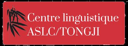 Centre Linguistique ASLC/TONGJI